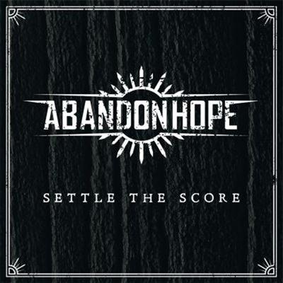 Abandon Hope - Settle The Score (2014)
