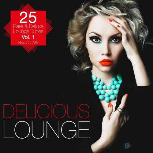 VA - Delicious Lounge: 25 Rare & Deluxe Lounge Tunes Vol 1 (2014)