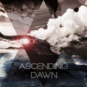 Ascending Dawn - Coalesce (2014)