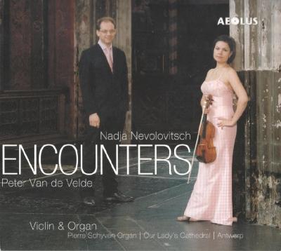 Nadja Nevolovitsch (violin), Peter Van de Velde (organ) – ENCOUNTERS (Violin & Organ)/ 2012 AEOLUS