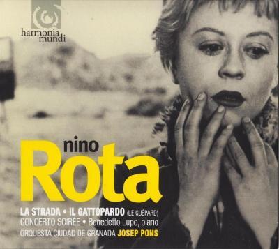 Nino Rota  (La Strada; Il Gattopardo; Concerto Soiree , Orquestra Ciudad De Granada, Josep Pons) / 2005 harmonia mundi