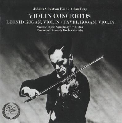 Leonid Kogan (violin), Pavel Kogan (violin) – Johann Sebastian Bach, Alban Berg ; Violin concertos / 2014 Мелодия
